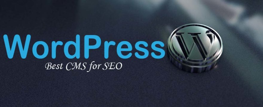 Why WordPress is the best CMS for SEO