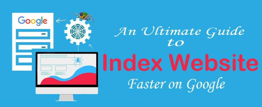 The ultimate guide to index website faster on google