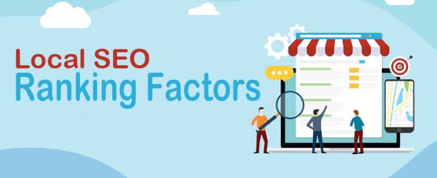 Local SEO: Top Ranking Factors to Keep in Mind