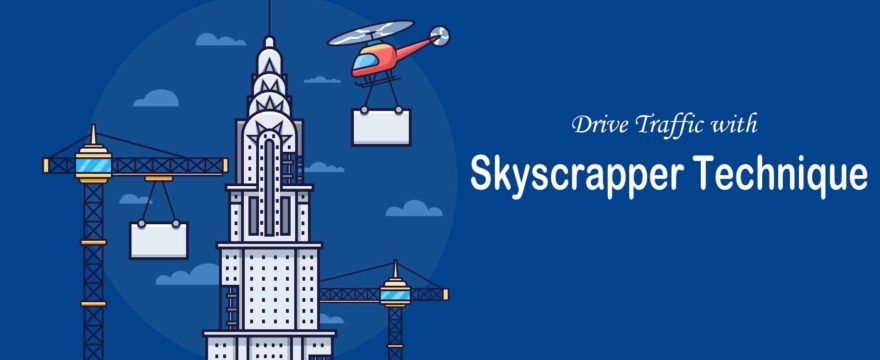 How to drive traffic to your blog with the Skyscraper technique?