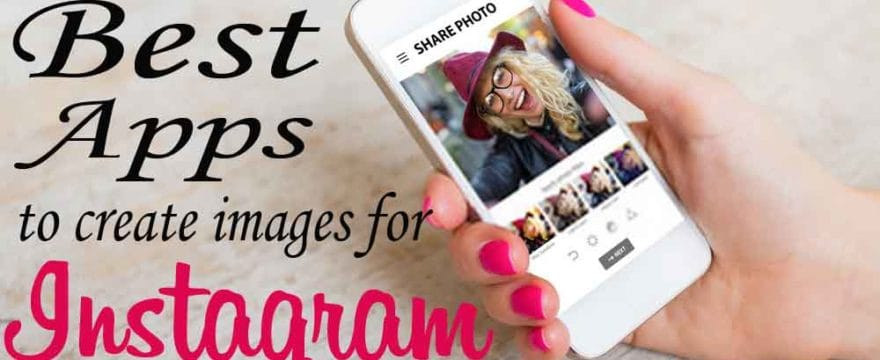 The 15 best APPs to create images for Instagram