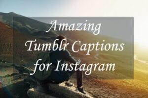 Best Tumblr Captions